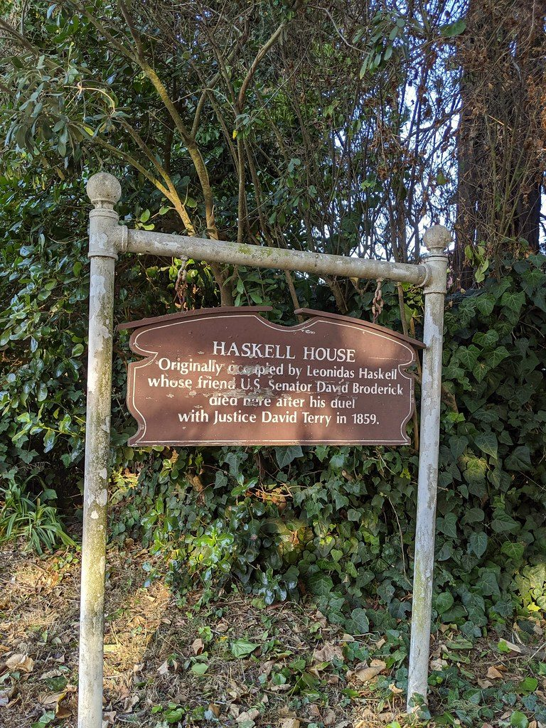 A sign outside of the Haskell House reads 'Originally occupied by Leonidas Haskell whose friend US Senator David Broderick died here after his duel with Justice David Terry in 1859.'